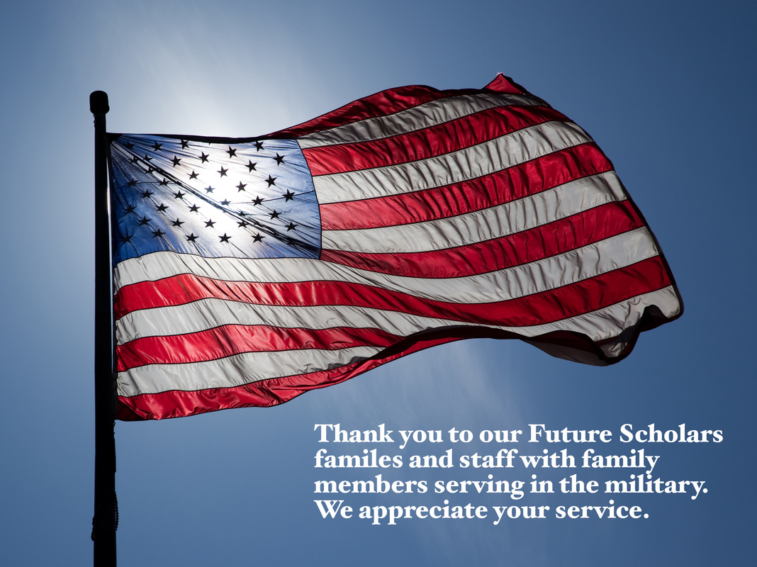 Thank you to our Future Scholars families and staff with family members serving in the military. We appreciate your service
